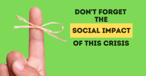 Finger knot image on a green background with the writing: Don't forget the social impact of the crisis