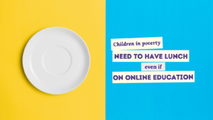 Blue and yellow background with an empty plate. Writing on the right side saying: Children in poverty need to have lunch even if on online education